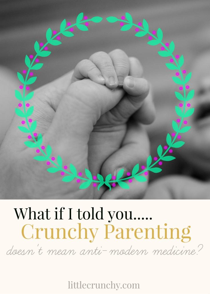 Crunchy Parenting Modern Medicine